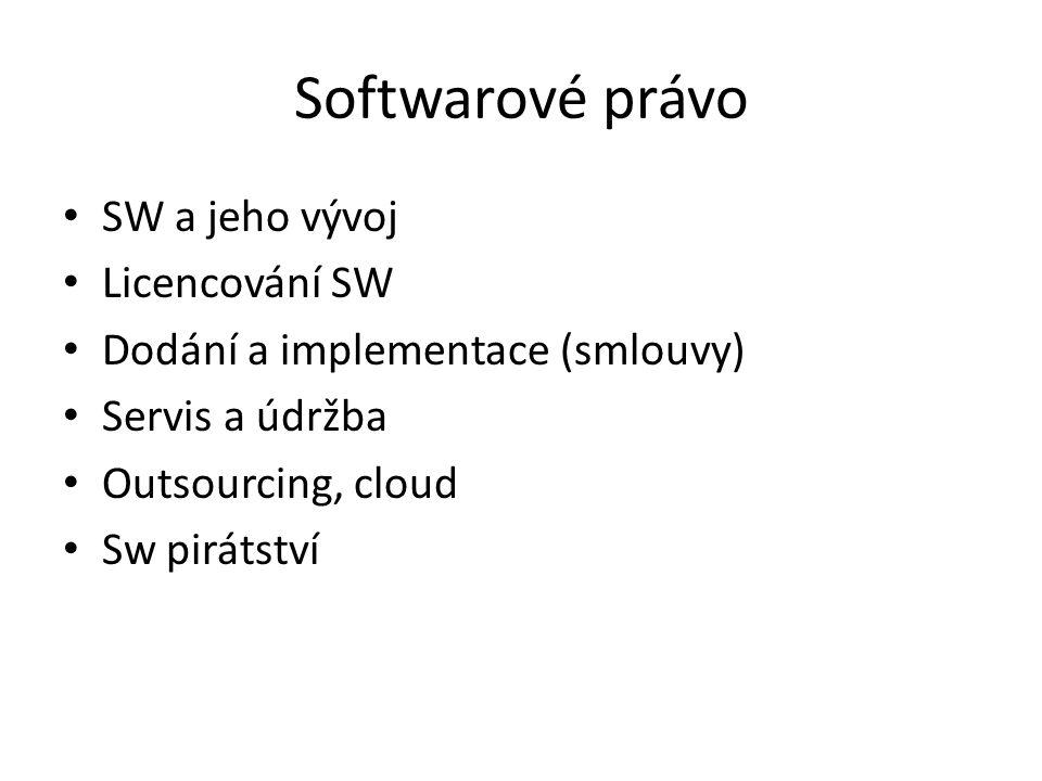 Softwarové právo SW a jeho vývoj Licencování SW
