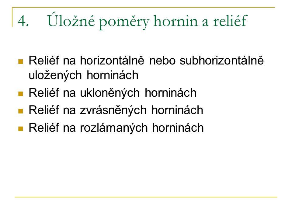 4. Úložné poměry hornin a reliéf