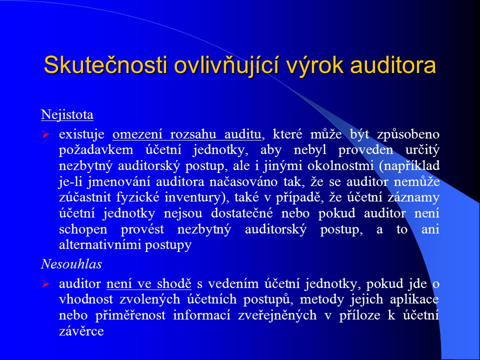 Skutečnosti ovlivňující výrok auditora