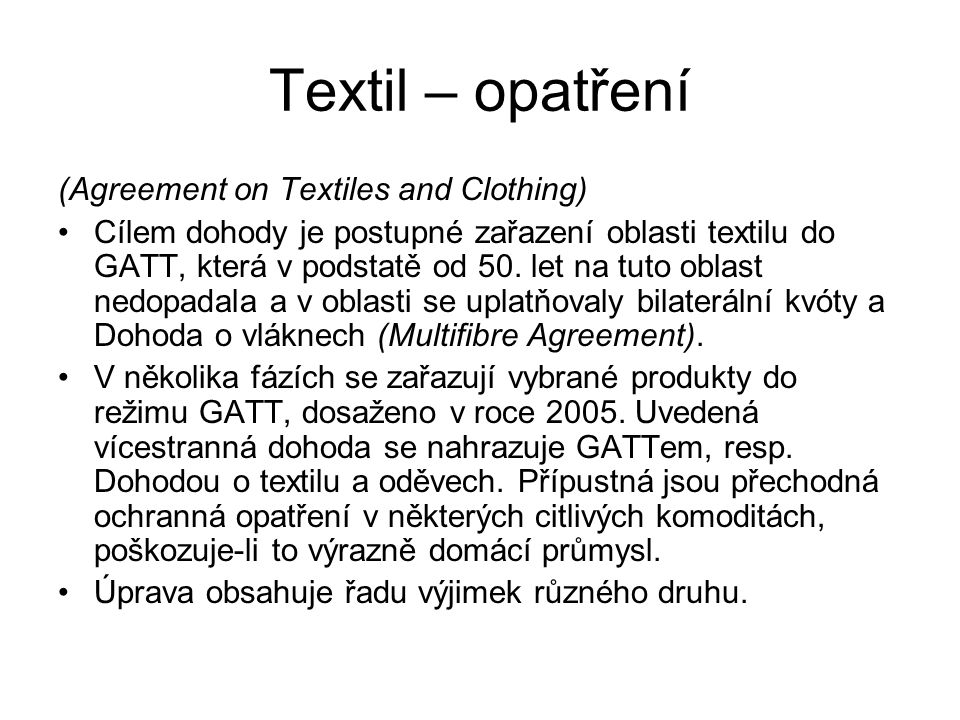 Textil – opatření (Agreement on Textiles and Clothing)