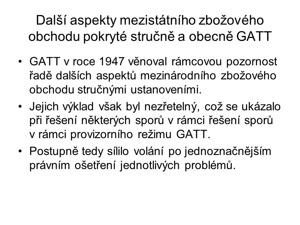 Další aspekty mezistátního zbožového obchodu pokryté stručně a obecně GATT