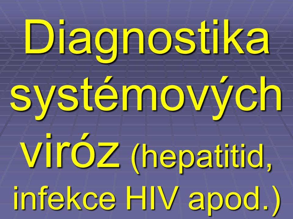 Diagnostika systémových viróz (hepatitid, infekce HIV apod.)