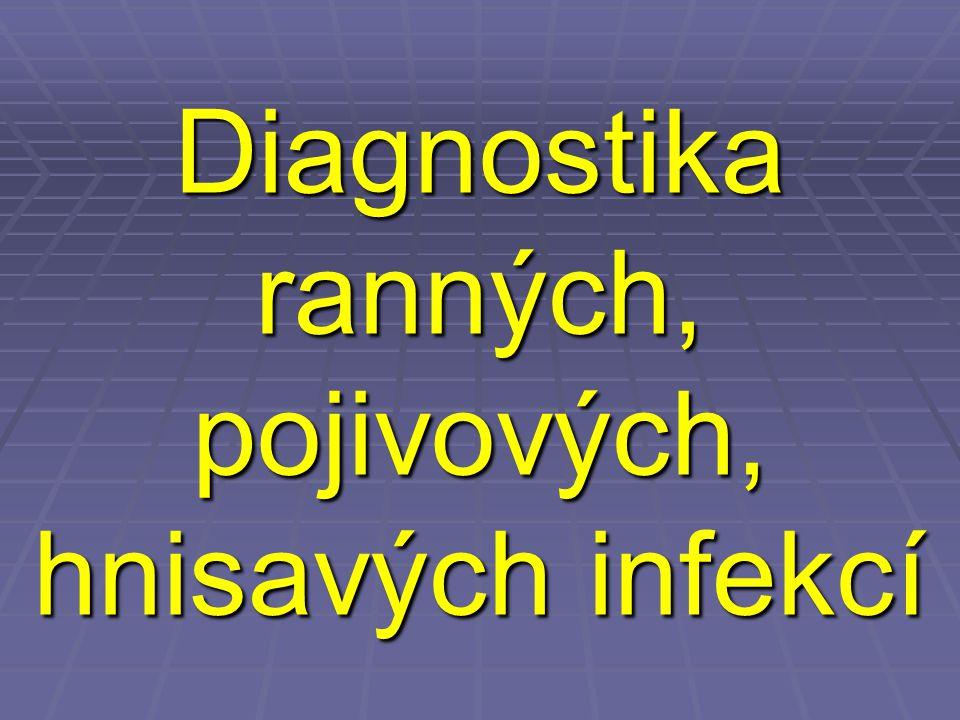 Diagnostika ranných, pojivových, hnisavých infekcí