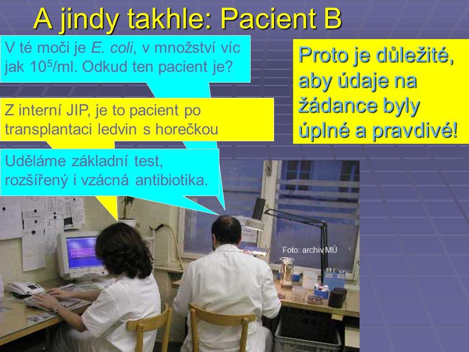 A jindy takhle: Pacient B