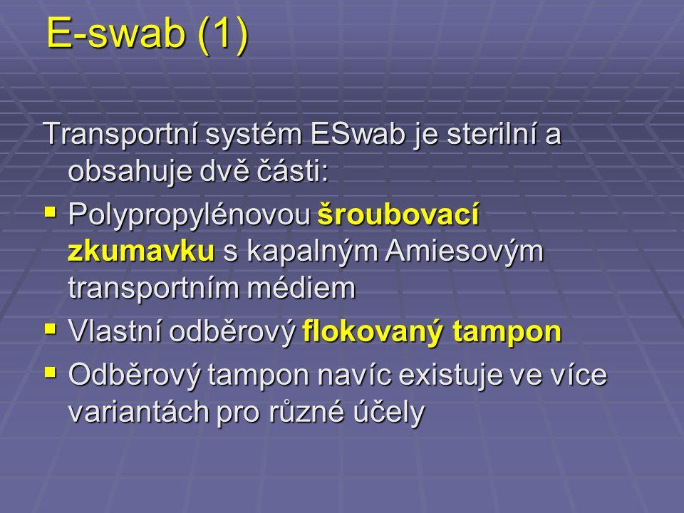 E-swab (1) Transportní systém ESwab je sterilní a obsahuje dvě části: