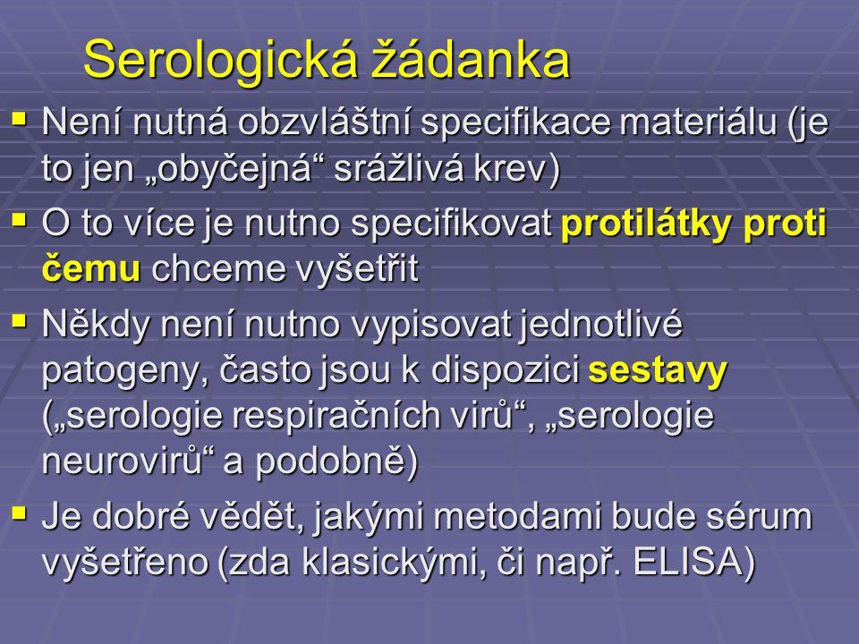 """Serologická žádanka Není nutná obzvláštní specifikace materiálu (je to jen """"obyčejná srážlivá krev)"""