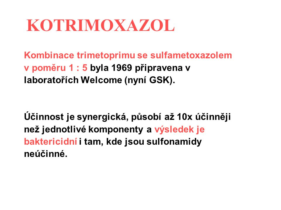 KOTRIMOXAZOL Kombinace trimetoprimu se sulfametoxazolem