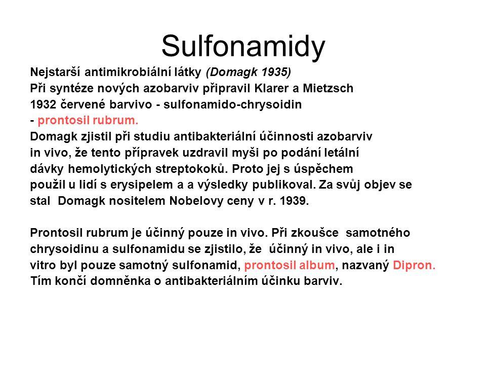 Sulfonamidy Nejstarší antimikrobiální látky (Domagk 1935)