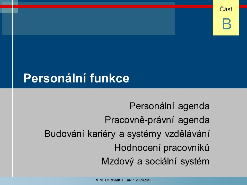 B Personální funkce Personální agenda Pracovně-právní agenda