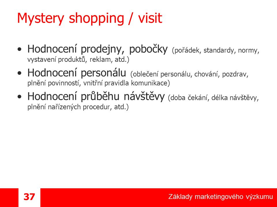Mystery shopping / visit