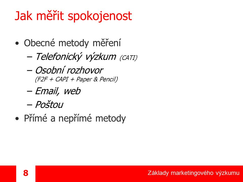 Jak měřit spokojenost Obecné metody měření Telefonický výzkum (CATI)