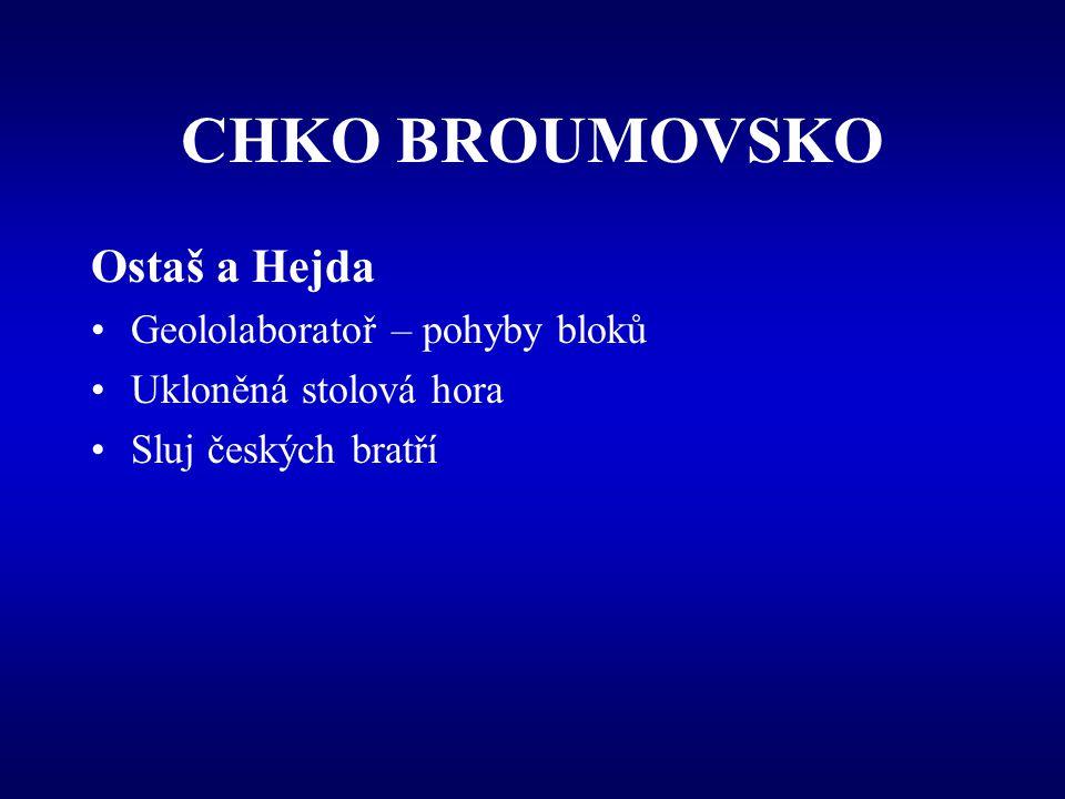 CHKO BROUMOVSKO Ostaš a Hejda Geololaboratoř – pohyby bloků