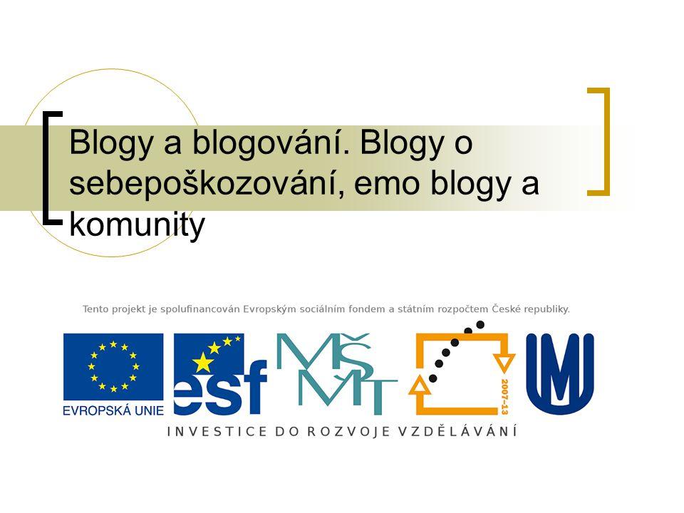 Blogy a blogování. Blogy o sebepoškozování, emo blogy a komunity