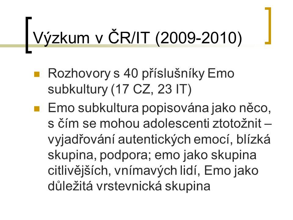 Výzkum v ČR/IT (2009-2010) Rozhovory s 40 příslušníky Emo subkultury (17 CZ, 23 IT)