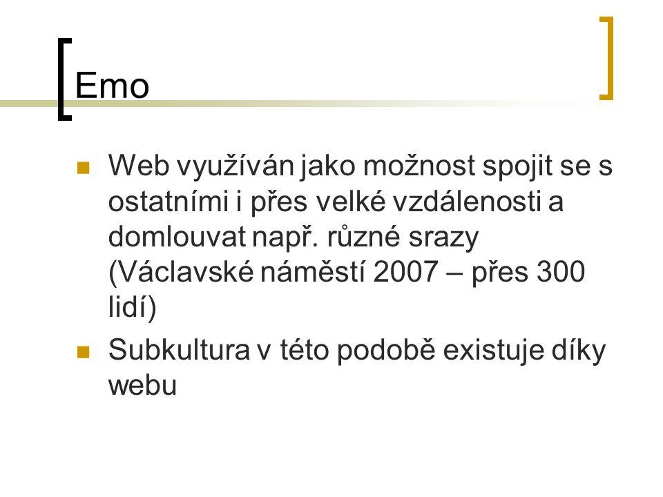 Emo Web využíván jako možnost spojit se s ostatními i přes velké vzdálenosti a domlouvat např. různé srazy (Václavské náměstí 2007 – přes 300 lidí)