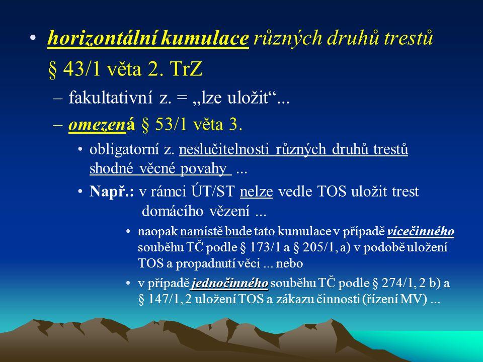 horizontální kumulace různých druhů trestů § 43/1 věta 2. TrZ