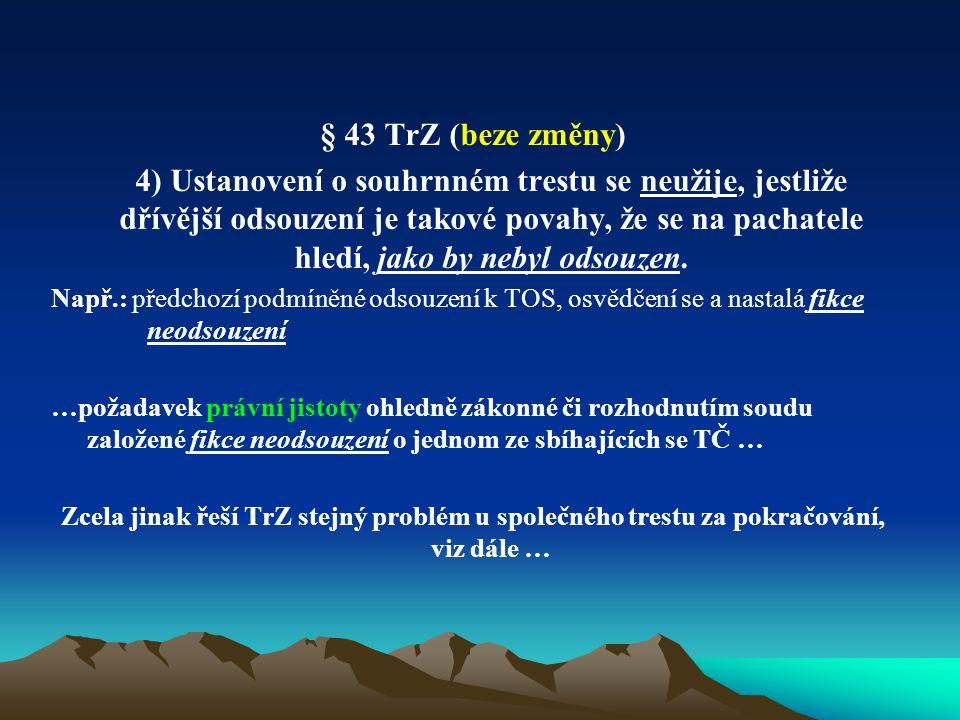 § 43 TrZ (beze změny)