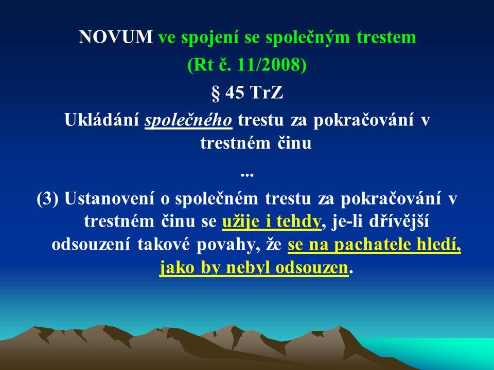 NOVUM ve spojení se společným trestem (Rt č. 11/2008) § 45 TrZ