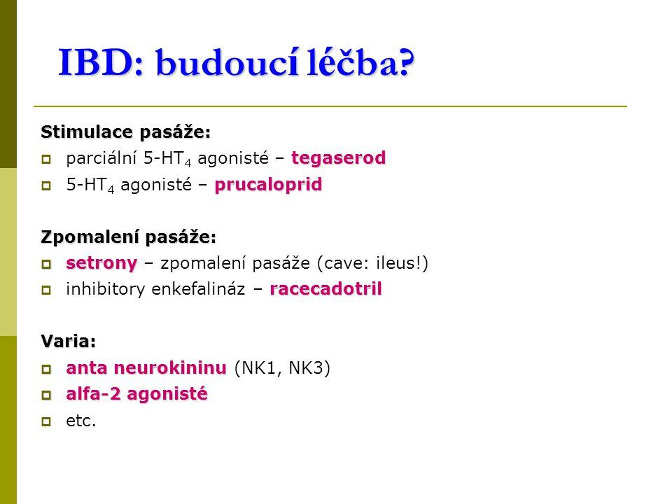 IBD: budoucí léčba Stimulace pasáže: