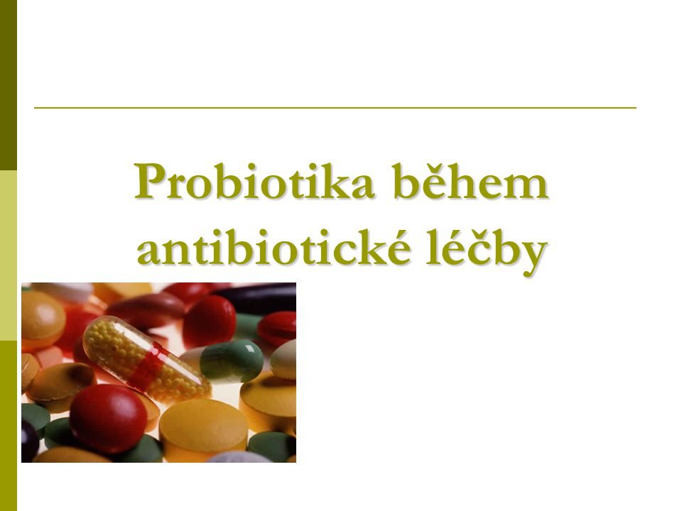Probiotika během antibiotické léčby
