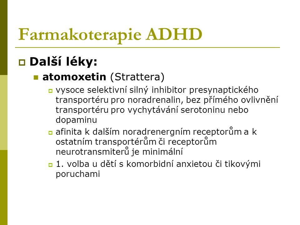 Farmakoterapie ADHD Další léky: atomoxetin (Strattera)