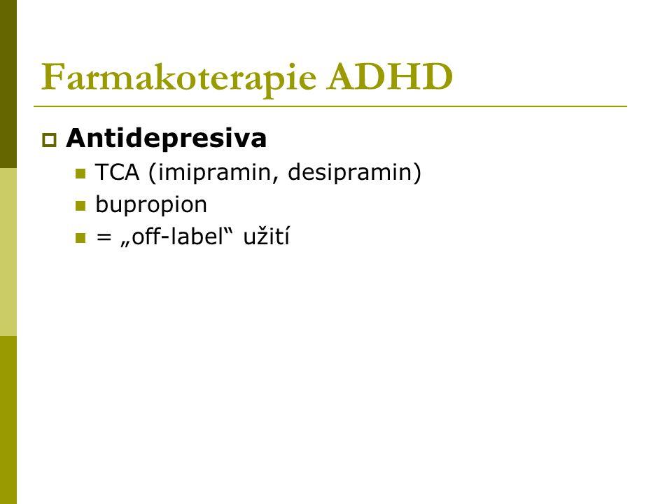 Farmakoterapie ADHD Antidepresiva TCA (imipramin, desipramin)
