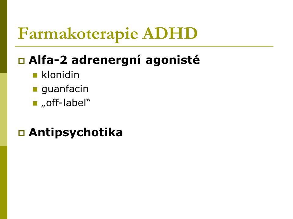 Farmakoterapie ADHD Alfa-2 adrenergní agonisté Antipsychotika klonidin