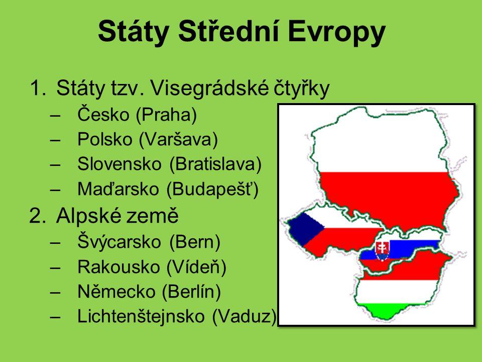 Státy Střední Evropy Státy tzv. Visegrádské čtyřky Alpské země