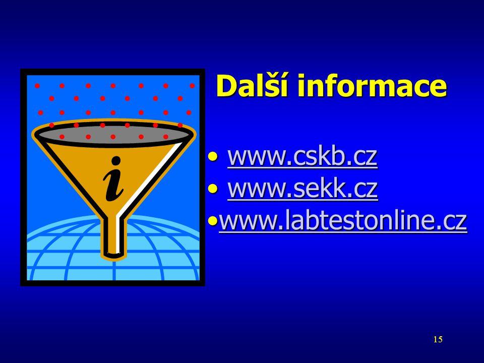 Další informace www.cskb.cz www.sekk.cz www.labtestonline.cz