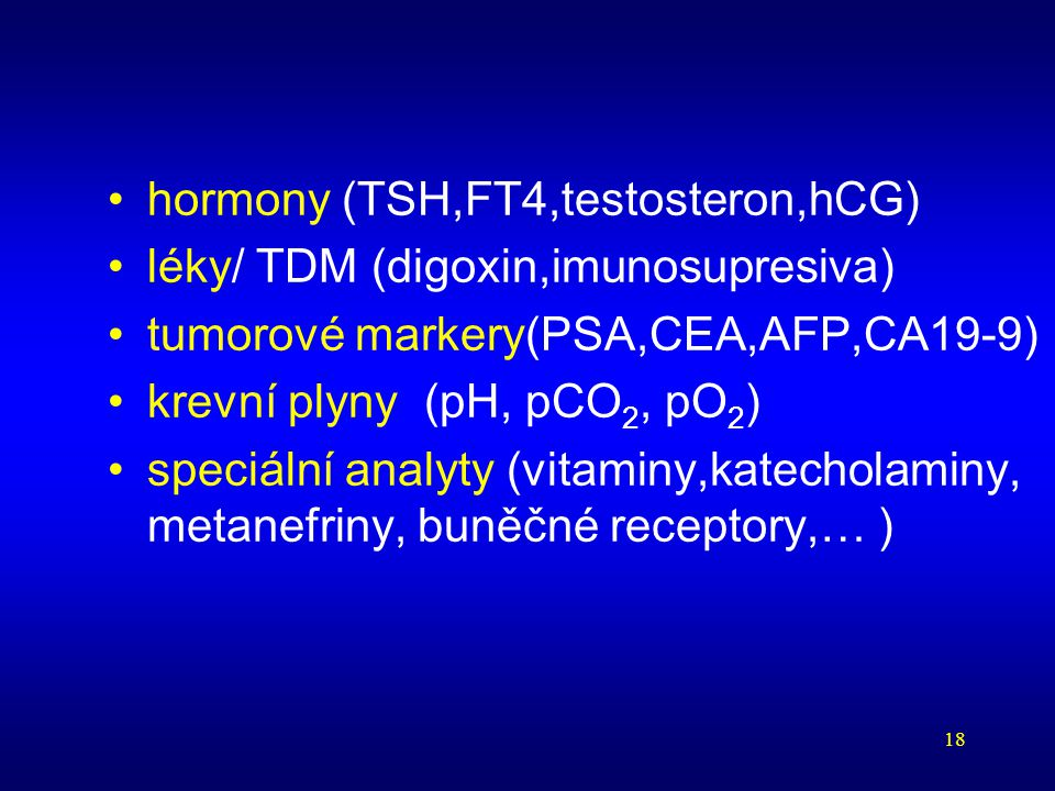 hormony (TSH,FT4,testosteron,hCG) léky/ TDM (digoxin,imunosupresiva)