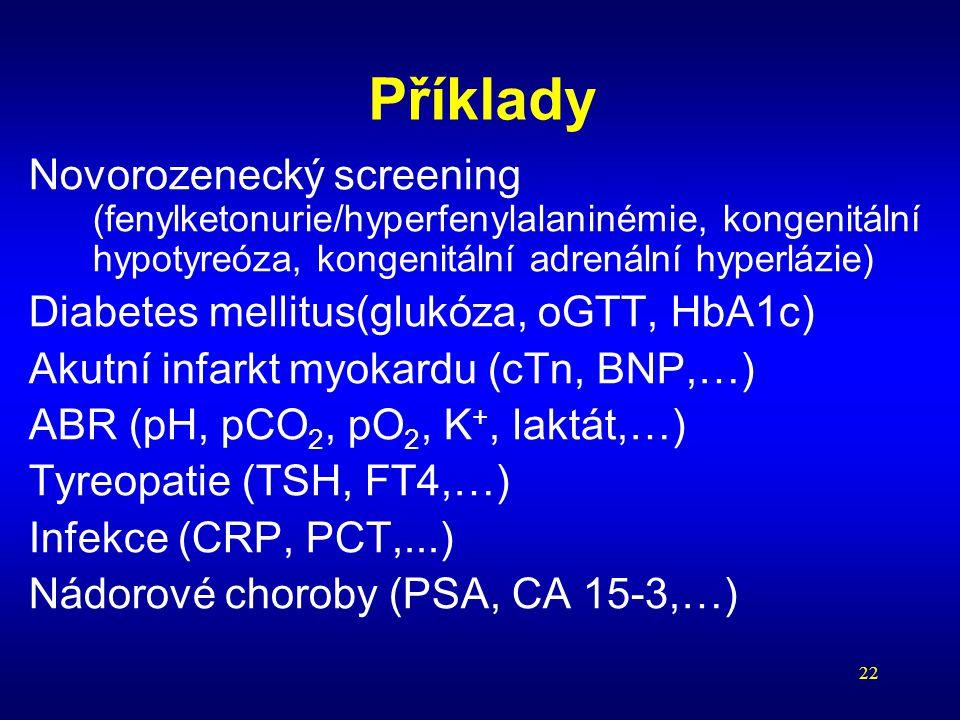 Příklady Novorozenecký screening (fenylketonurie/hyperfenylalaninémie, kongenitální hypotyreóza, kongenitální adrenální hyperlázie)