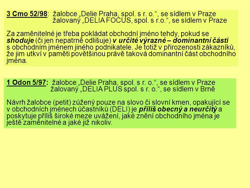 """3 Cmo 52/98: žalobce """"Delie Praha, spol. s r. o. , se sídlem v Praze"""