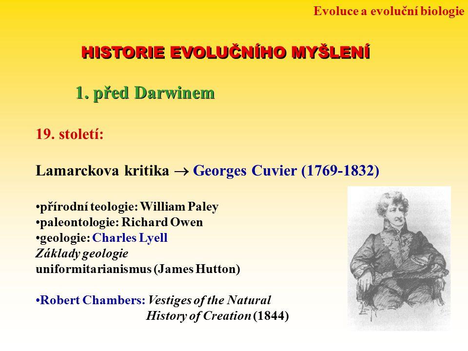 1. před Darwinem HISTORIE EVOLUČNÍHO MYŠLENÍ 19. století: