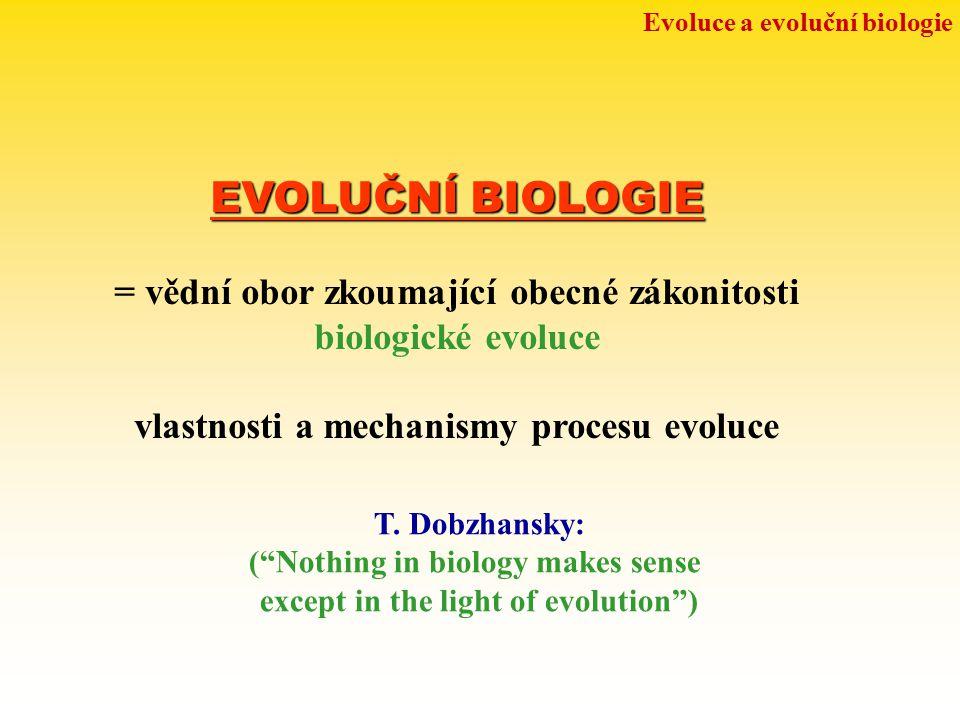 EVOLUČNÍ BIOLOGIE = vědní obor zkoumající obecné zákonitosti