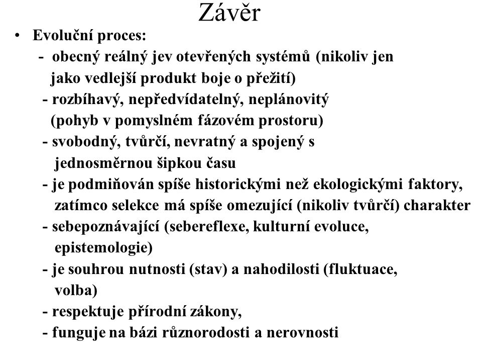 Závěr Evoluční proces: