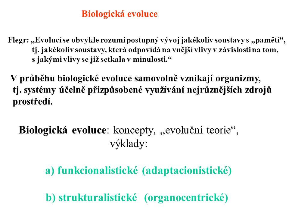 """Biologická evoluce Flegr: """"Evolucí se obvykle rozumí postupný vývoj jakékoliv soustavy s """"pamětí ,"""