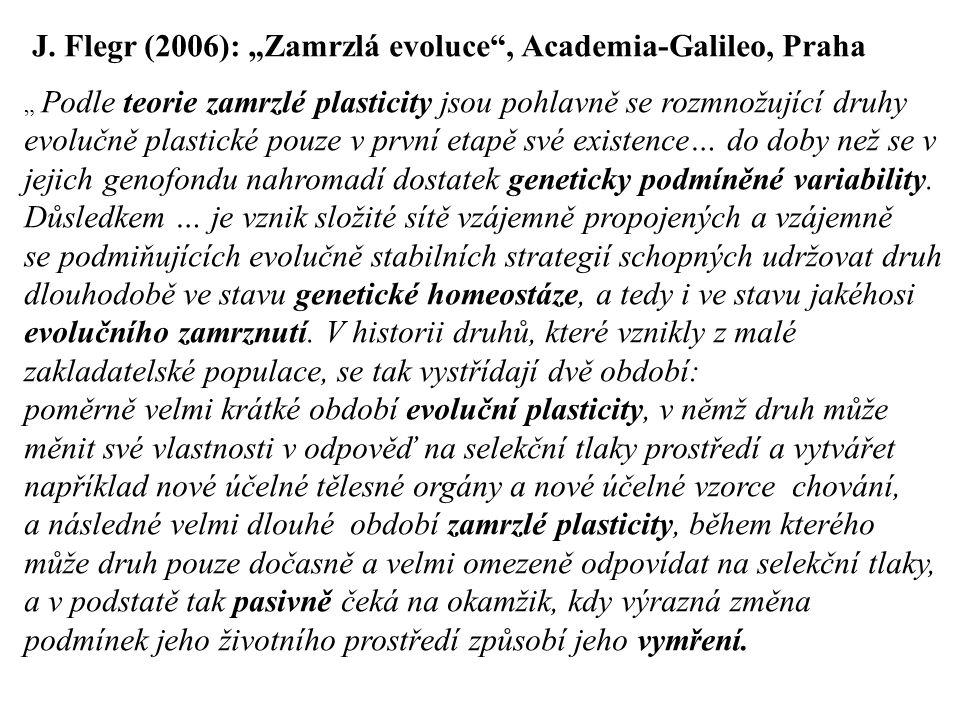 "J. Flegr (2006): ""Zamrzlá evoluce , Academia-Galileo, Praha"