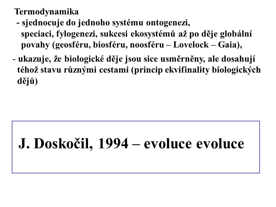 J. Doskočil, 1994 – evoluce evoluce