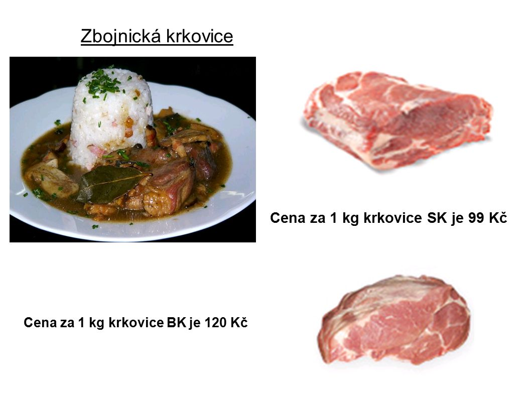 Zbojnická krkovice Cena za 1 kg krkovice SK je 99 Kč