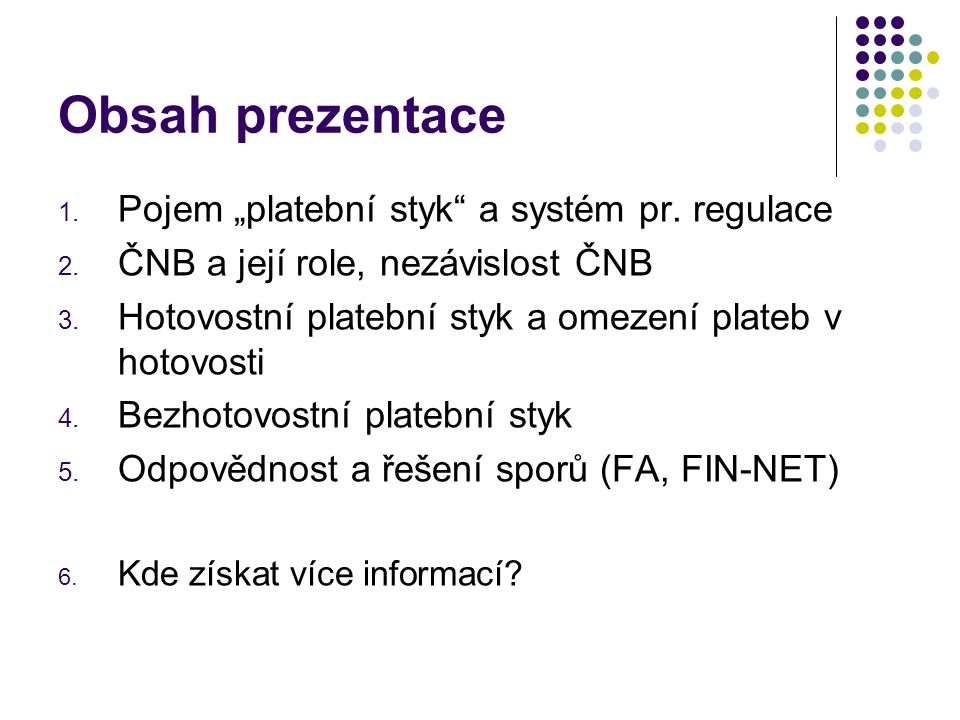 """Obsah prezentace Pojem """"platební styk a systém pr. regulace"""