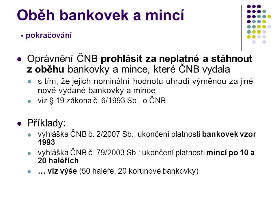 Oběh bankovek a mincí - pokračování