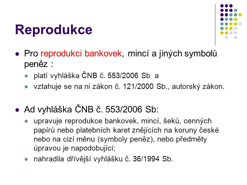 Reprodukce Pro reprodukci bankovek, mincí a jiných symbolů peněz :