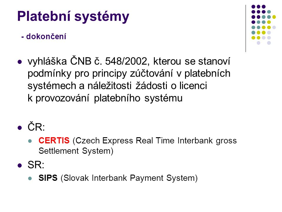 Platební systémy - dokončení