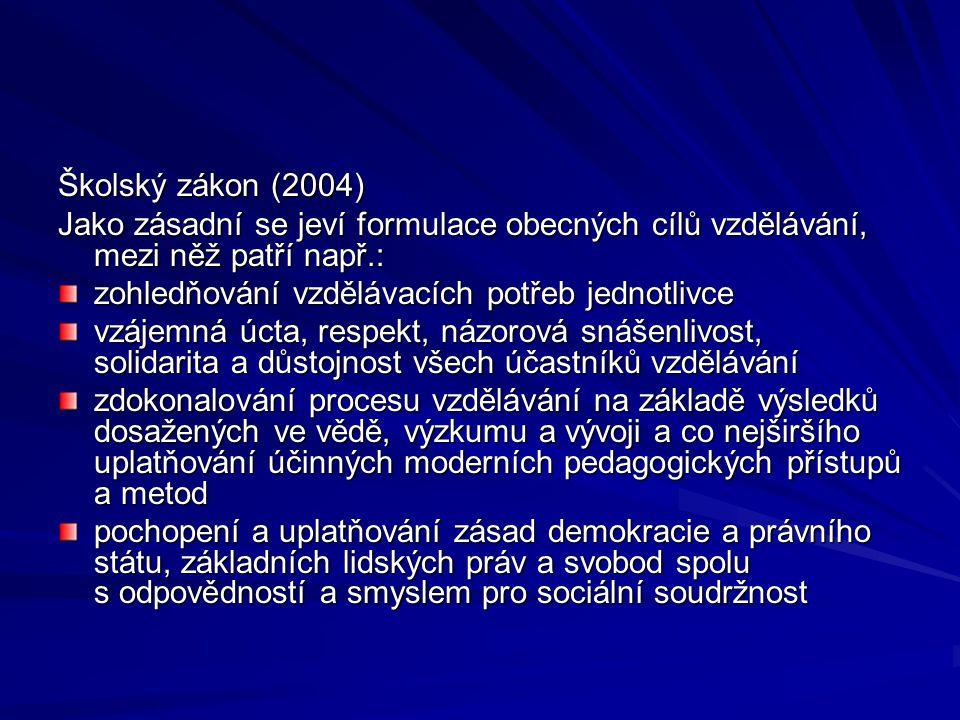Školský zákon (2004) Jako zásadní se jeví formulace obecných cílů vzdělávání, mezi něž patří např.: