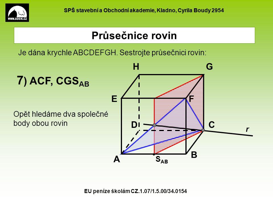 7) ACF, CGSAB Průsečnice rovin H G E F D C B A