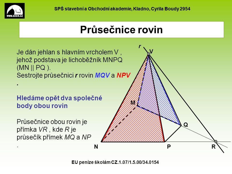 Průsečnice rovin r. Je dán jehlan s hlavním vrcholem V , jehož podstava je lichoběžník MNPQ (MN || PQ ).