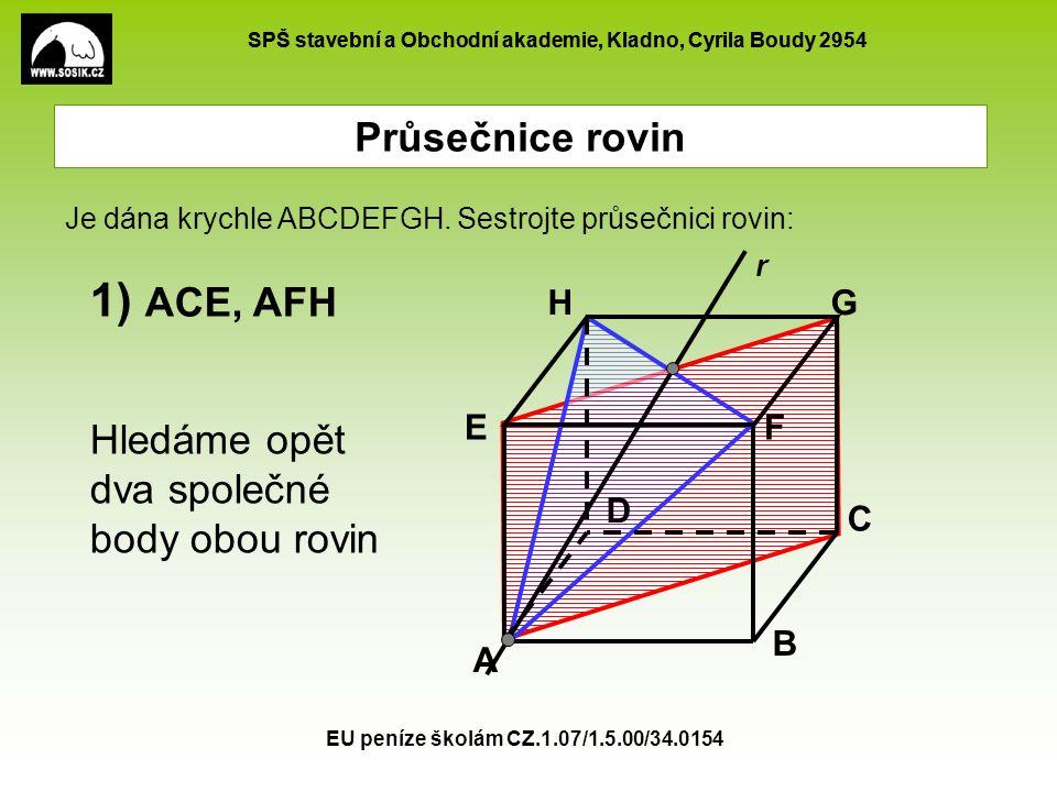1) ACE, AFH Průsečnice rovin Hledáme opět dva společné body obou rovin