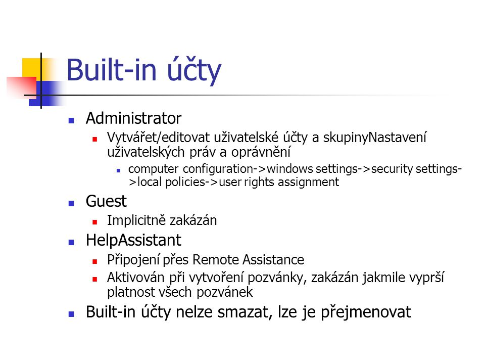 Built-in účty Administrator Guest HelpAssistant