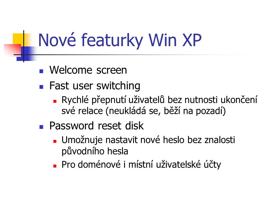 Nové featurky Win XP Welcome screen Fast user switching