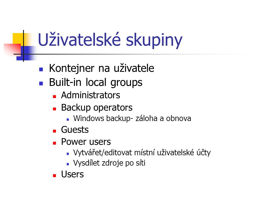 Uživatelské skupiny Kontejner na uživatele Built-in local groups